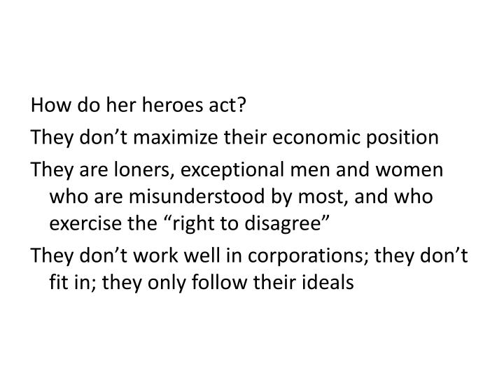 How do her heroes act?