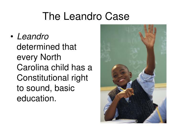 The Leandro Case