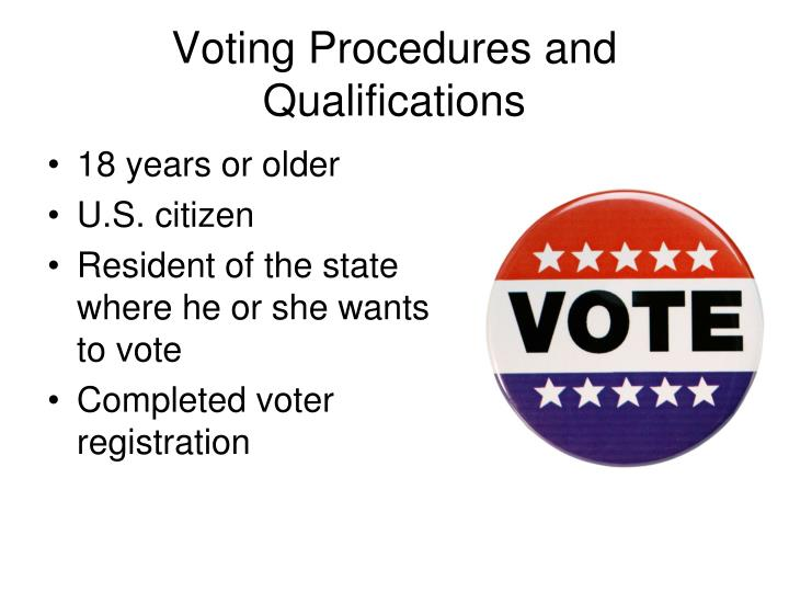 Voting Procedures and Qualifications