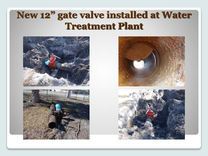 "New 12"" gate valve installed at Water Treatment Plant"