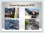 tower by pass at wtp