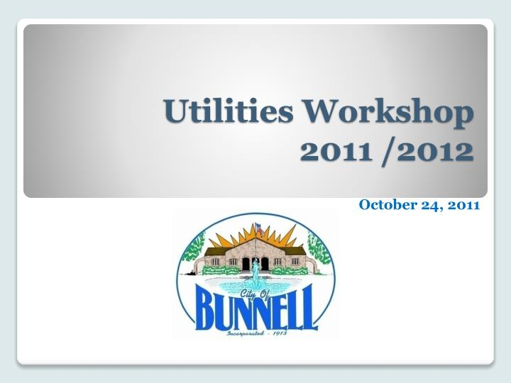Utilities workshop 2011 2012