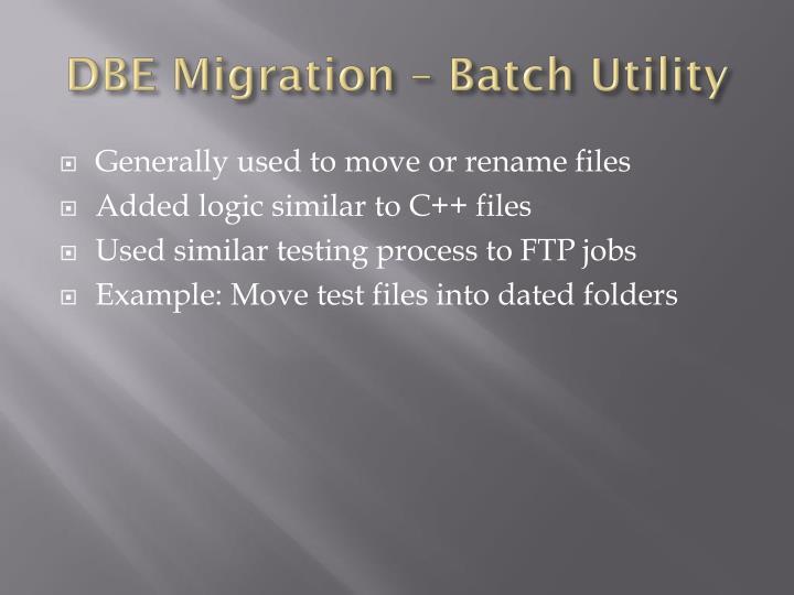 DBE Migration – Batch Utility