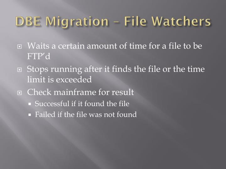 DBE Migration – File Watchers