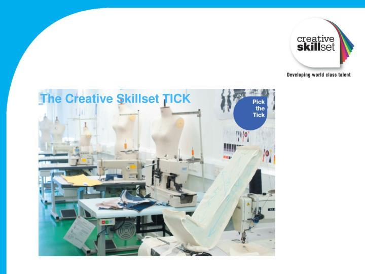 The Creative Skillset TICK