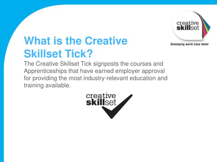 What is the Creative Skillset Tick?