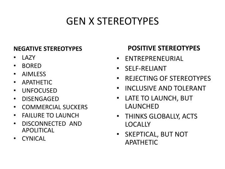 GEN X STEREOTYPES