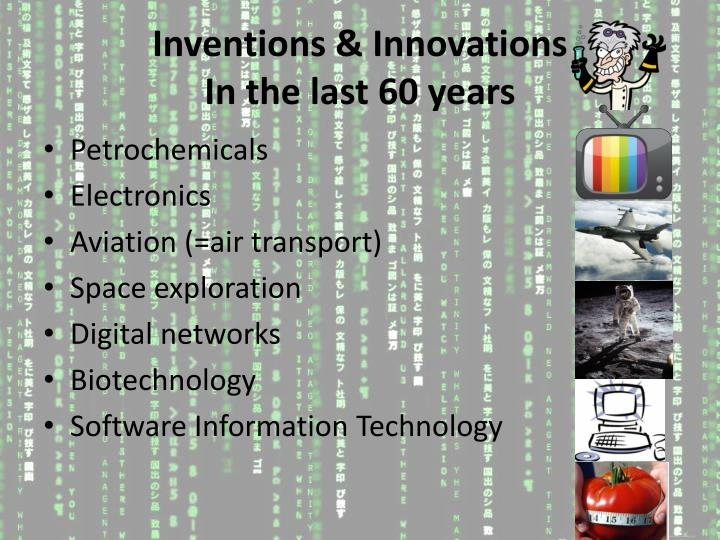 Inventions innovations in the last 60 years