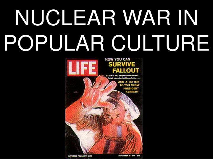 NUCLEAR WAR IN POPULAR CULTURE