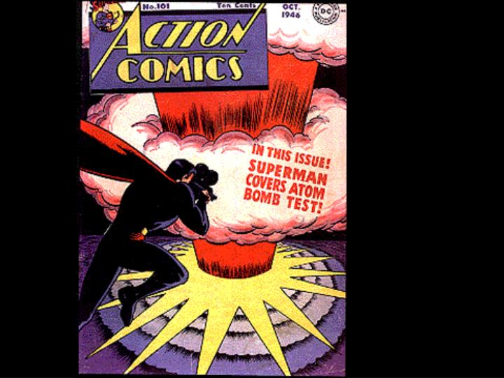 Even Superman gets involved in atomic weapons.  And with Superman protecting us, how much of a threat can nuclear weapons be?