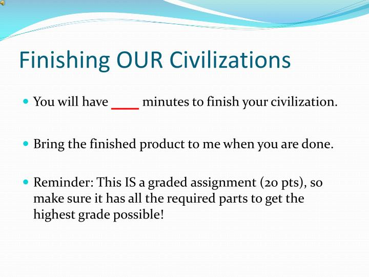 Finishing OUR Civilizations