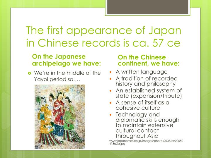 The first appearance of Japan in Chinese records is ca. 57