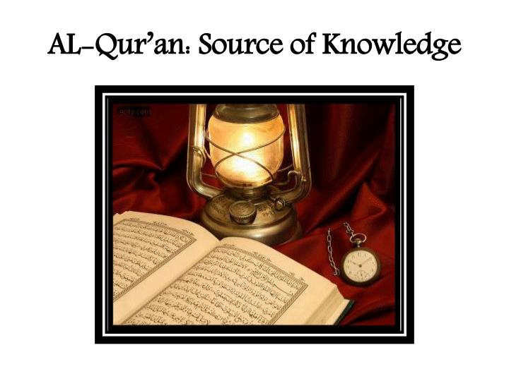 Al qur an source of knowledge