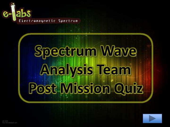 Spectrum wave analysis team post mission quiz