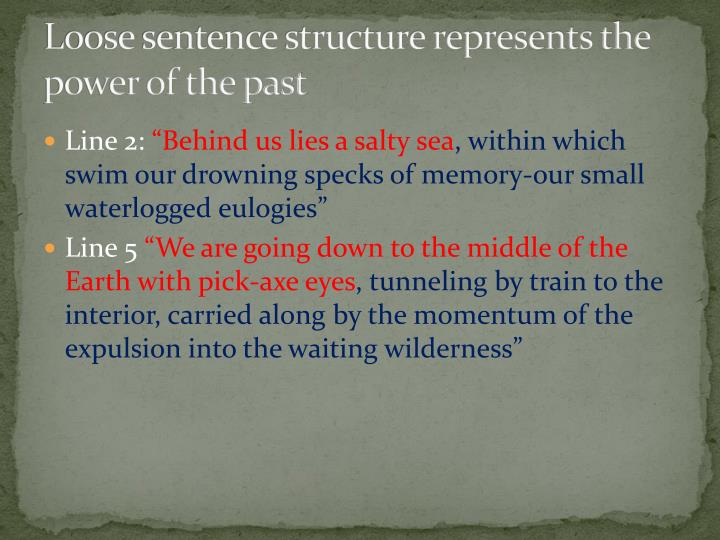 Loose sentence structure represents the power of the past