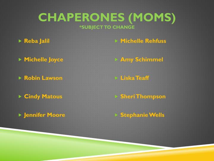 Chaperones (Moms)