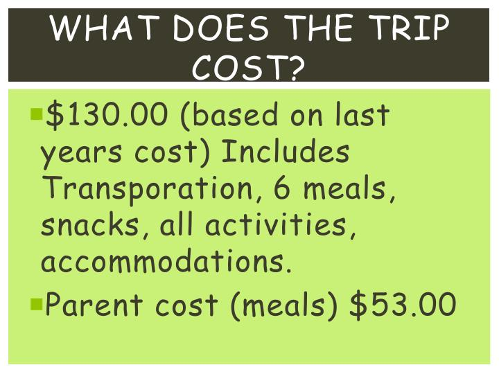 What does the trip cost?