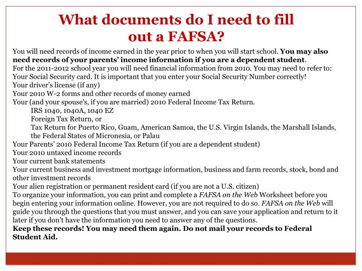 What documents do I need to fill out a FAFSA?
