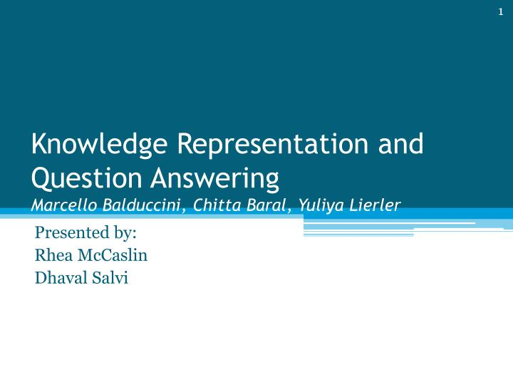 Knowledge representation and question answering marcello balduccini chitta baral yuliya lierler