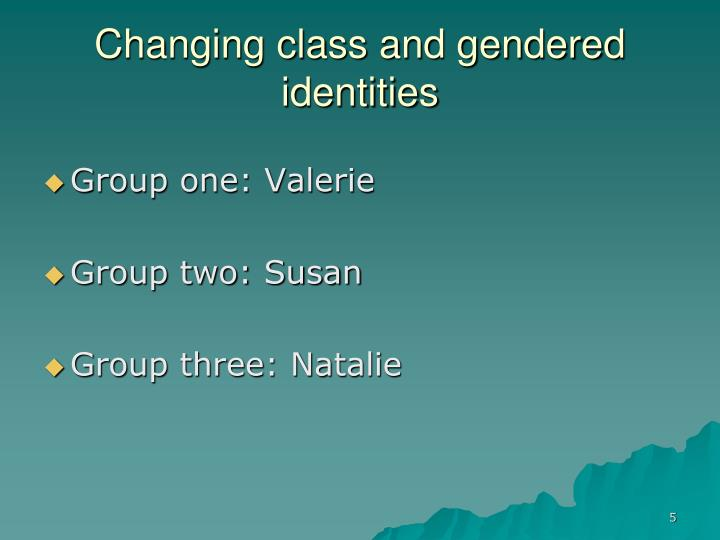 Changing class and gendered identities