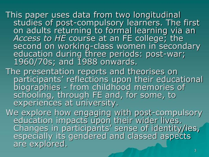 This paper uses data from two longitudinal studies of post-compulsory learners. The first on adults ...