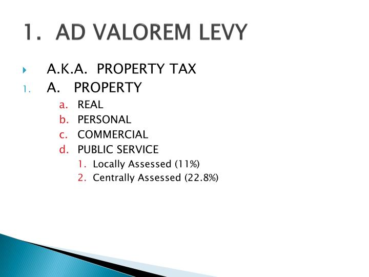 1.  AD VALOREM LEVY