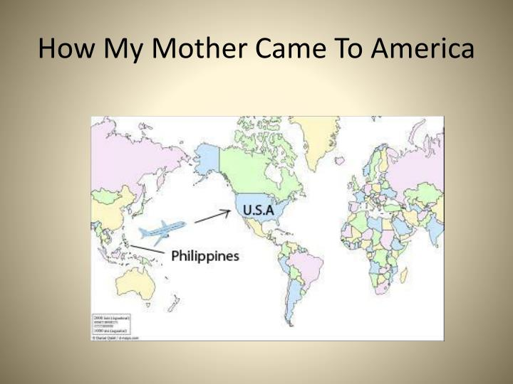How My Mother Came To America
