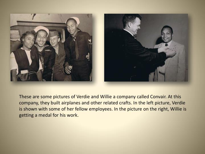 These are some pictures of Verdie and Willie a company called