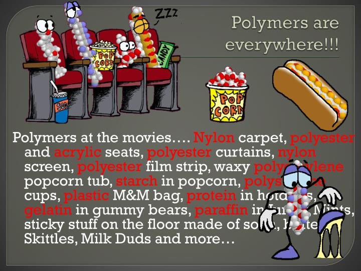 Polymers are everywhere!!!