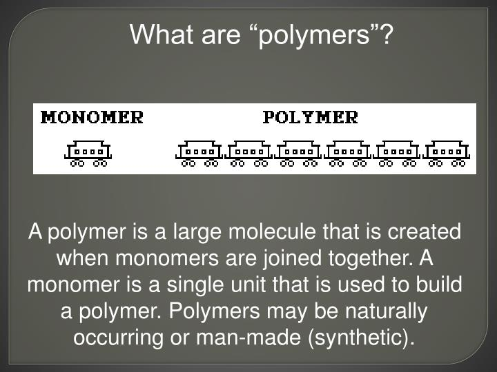 "What are ""polymers""?"