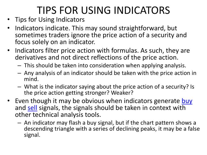 TIPS FOR USING INDICATORS