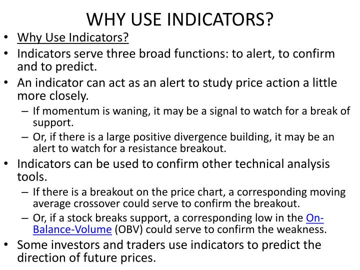 WHY USE INDICATORS?