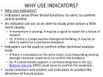 why use indicators