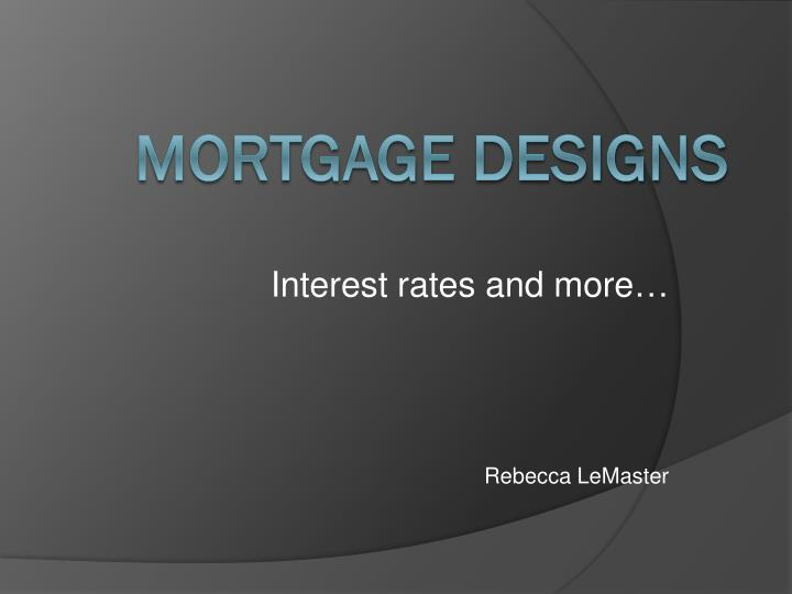 Interest rates and more rebecca lemaster