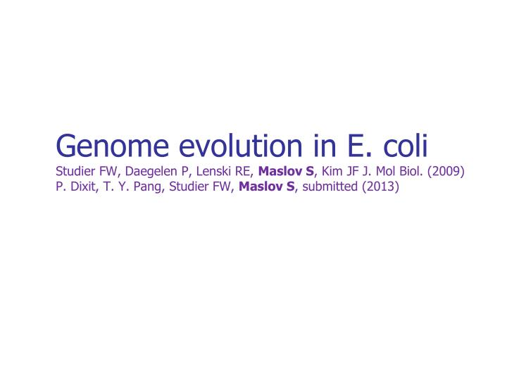 Genome evolution in E.