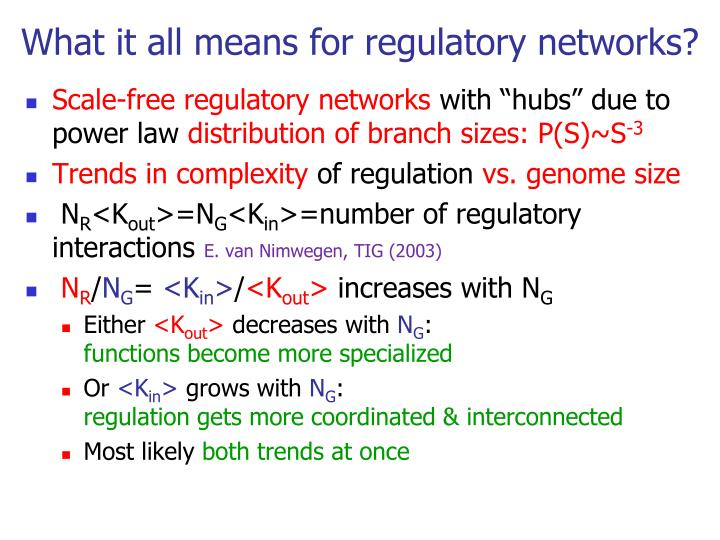 What it all means for regulatory networks?