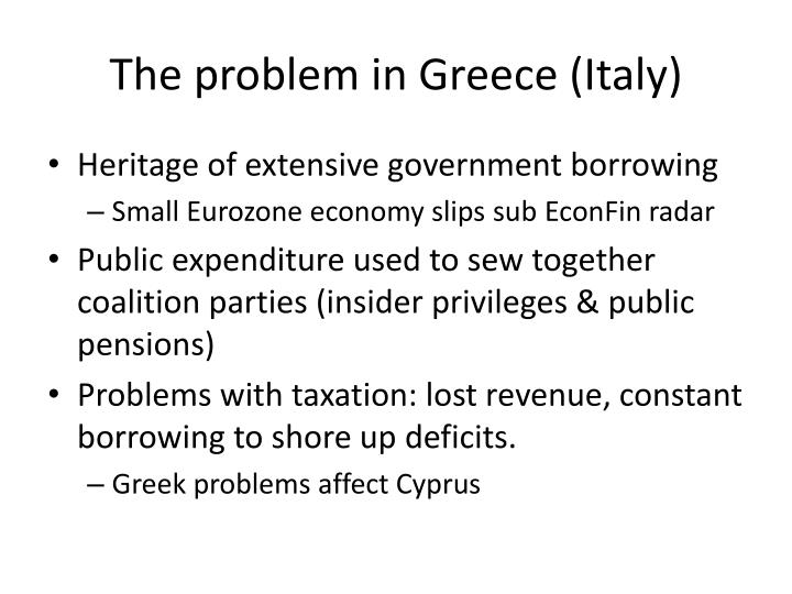 The problem in Greece (Italy)