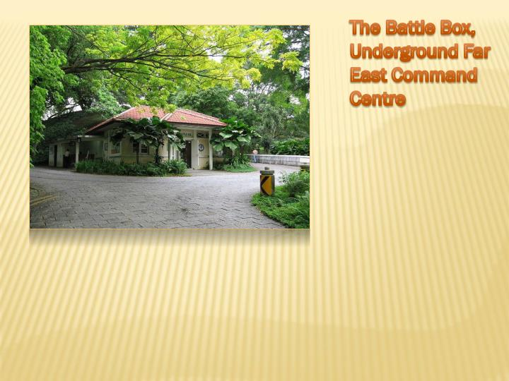 The Battle Box, Underground Far East Command Centre