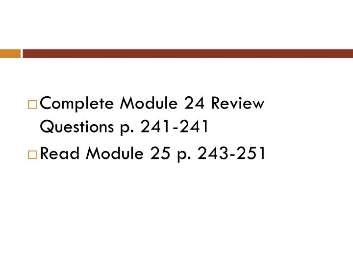 Complete Module 24 Review Questions p. 241-241