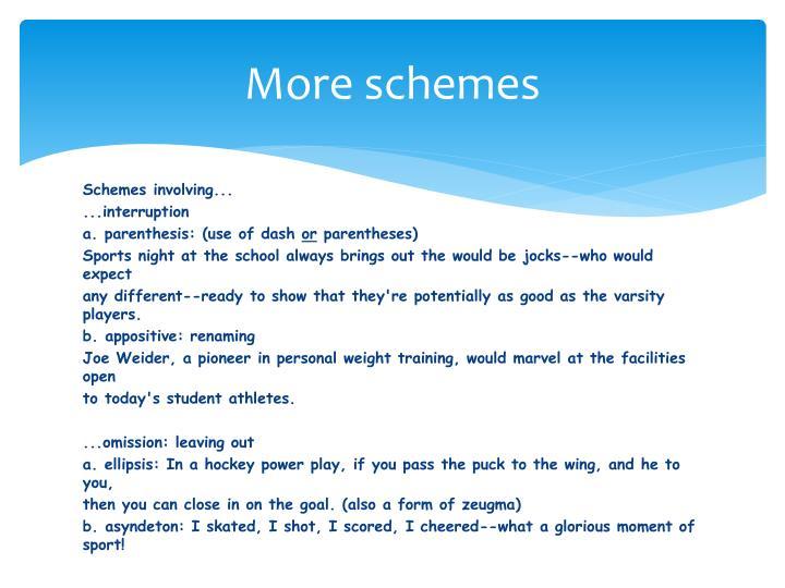 More schemes