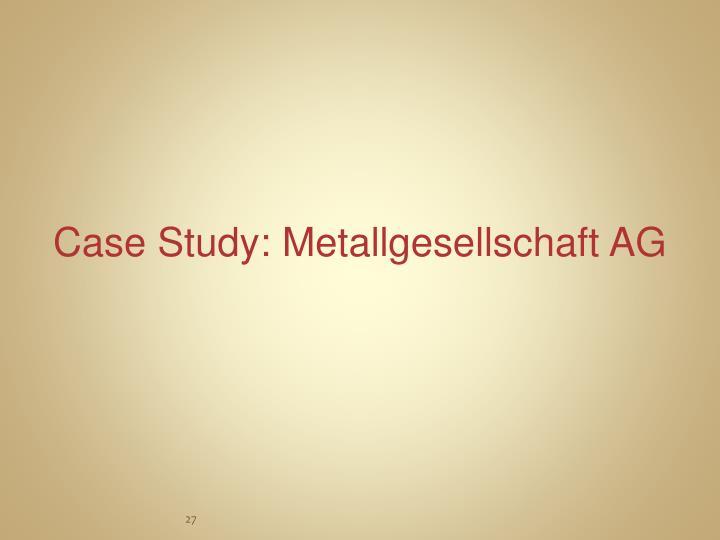Case Study: Metallgesellschaft AG