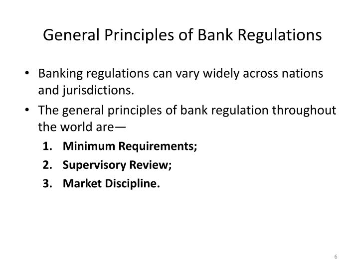 Banking regulations can vary widely across nations and jurisdictions.