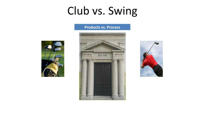 Club vs. Swing