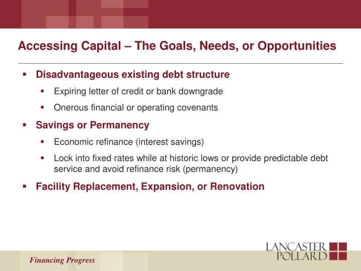 Accessing Capital – The Goals, Needs, or Opportunities