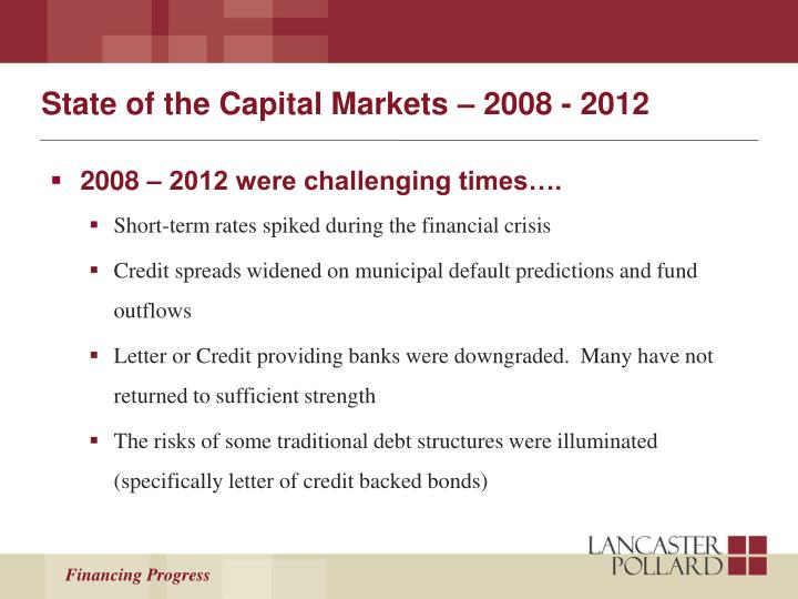 State of the Capital Markets – 2008 - 2012