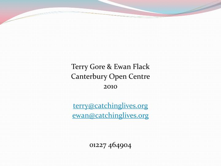 Terry Gore & Ewan Flack