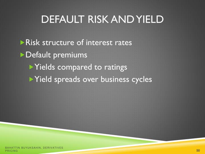 Default Risk and Yield