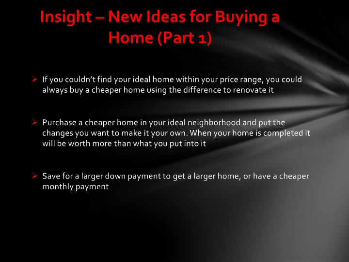 Insight – New Ideas for Buying a Home (Part 1)