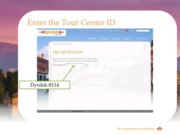 Enter the Tour Center ID