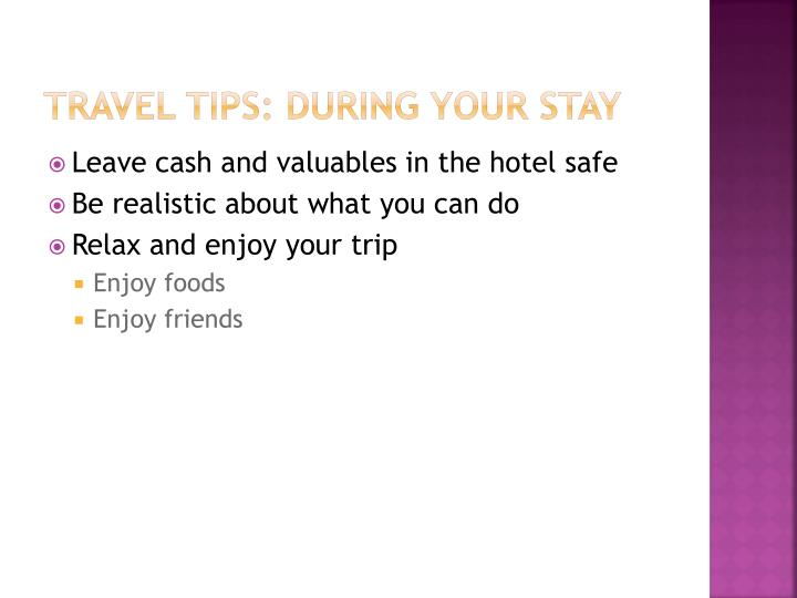 TRAVEL TIPS: DURING YOUR STAY